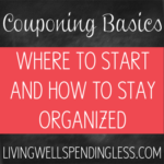 Coupon Basics - where to start & how to stay organized! Great tips!
