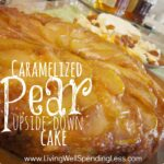 Caramelized Pear Upside Down Cake.....oh yes please!  This might be the world's most perfect dessert!