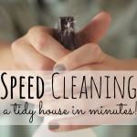 Speed Cleaning | Speed Cleaning Rules | Speed Cleaning Ideas | Cleaning Hacks | Speed cleaning Tips | Clean Fast | Life Hacks | Home Management