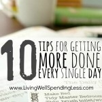 10 Tips For Getting More Done