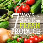7 Ways to Save on Fresh Produce Square 2