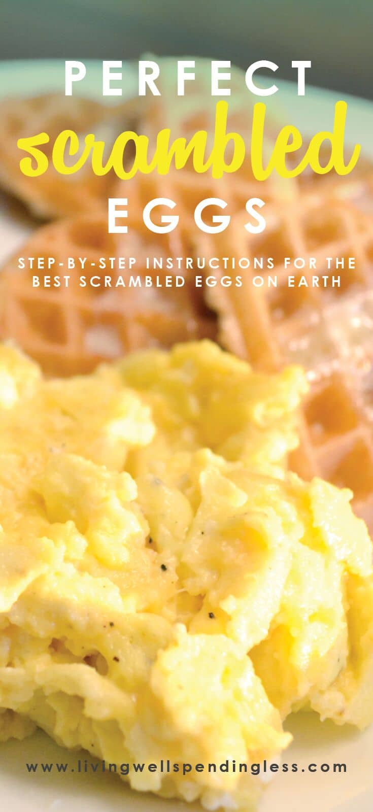 Perfect Scrambled Eggs: Step-by-step instructions for the best scrambled eggs on earth