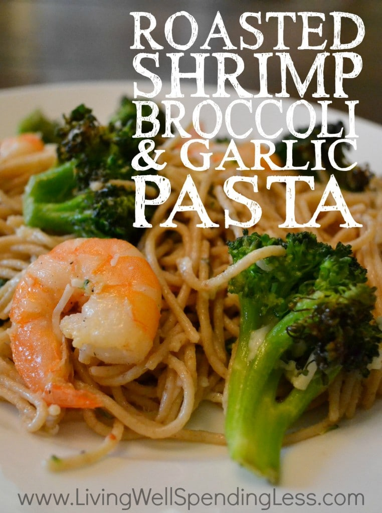 Roasted Shrimp, Broccoli & Garlic Pasta | Quick & Easy Pasta Recipe | Spaghetti With Shrimp & Broccoli Recipe | Roasted Broccoli and Garlic Shrimp Pasta