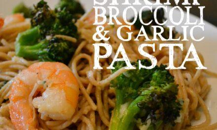 Roasted Shrimp, Broccoli & Garlic Pasta