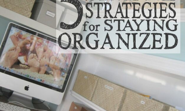 5 Simple Strategies For Staying Organized