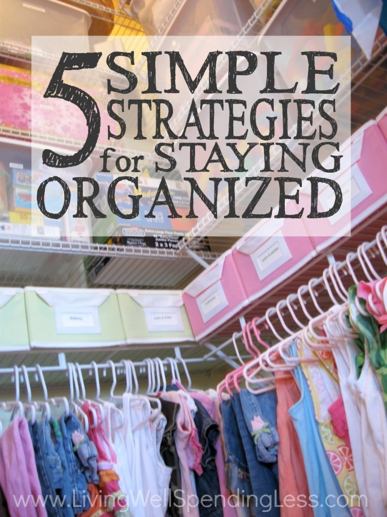5 Simple Strategies for Staying Organized | How to Stay Organized | Five Ways to Stay Organized | Organizing Hacks | Decluttering Tips