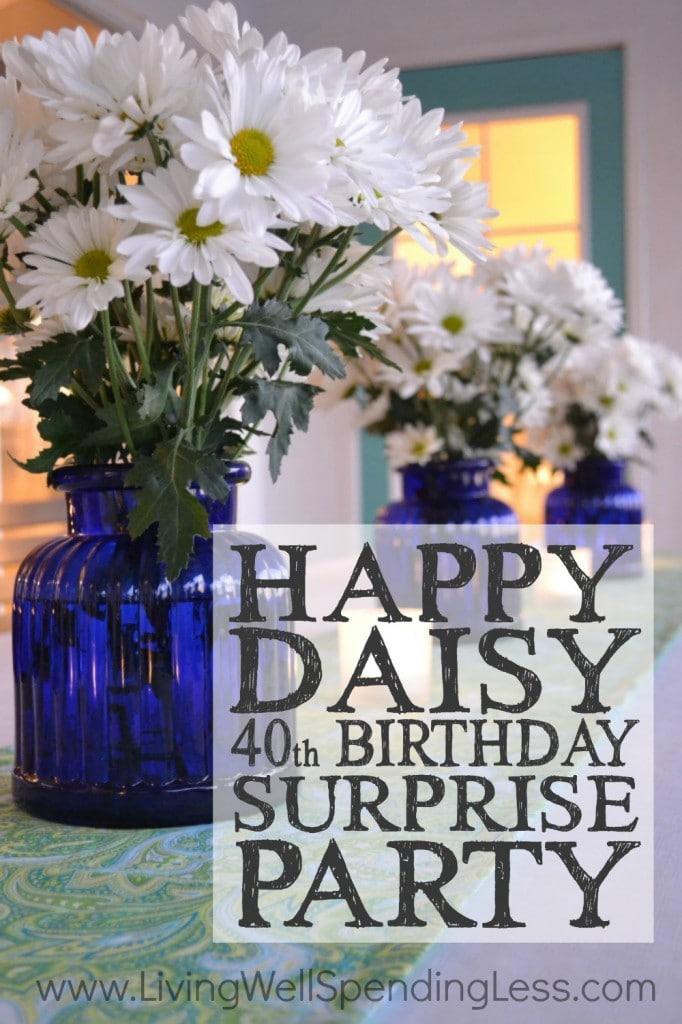happy daisy 40th birthday surprise party
