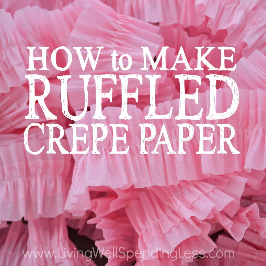 How to Make Ruffled Crepe Paper | Easy Crepe Paper Ruffles | DIY Ruffled Streamers | ruffled streamers without sewing