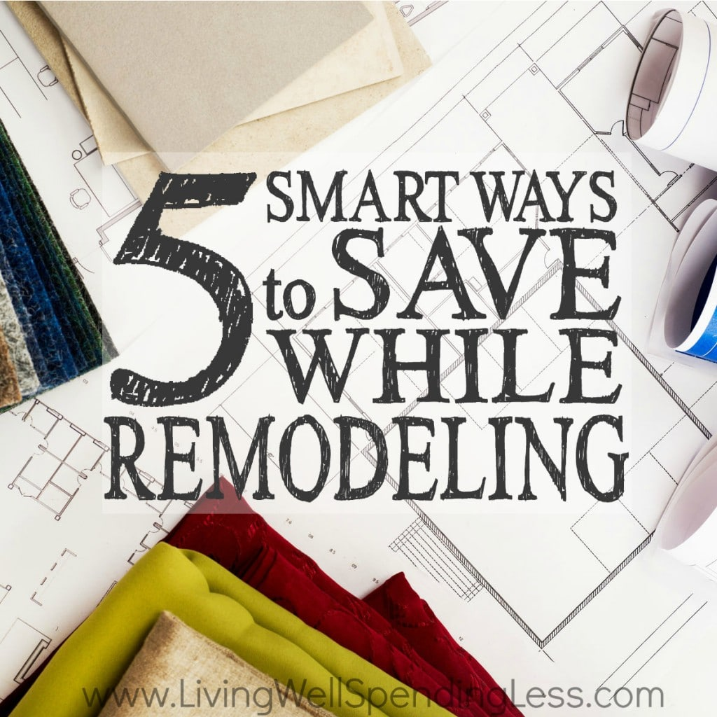 5 Smart Ways to Save When Remodeling | Home Improvement | Save On Your Remodel | Kitchen Remodeling on a Budget | House Remodeling Ideas