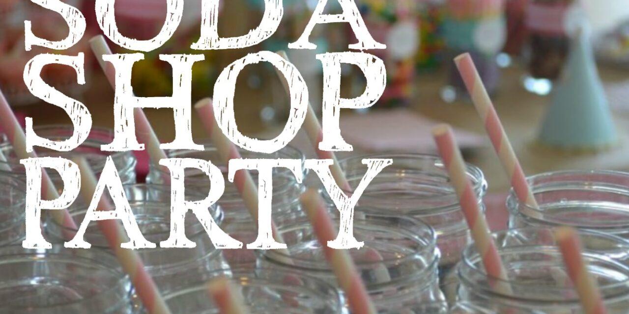 Sweet Soda Shop Party