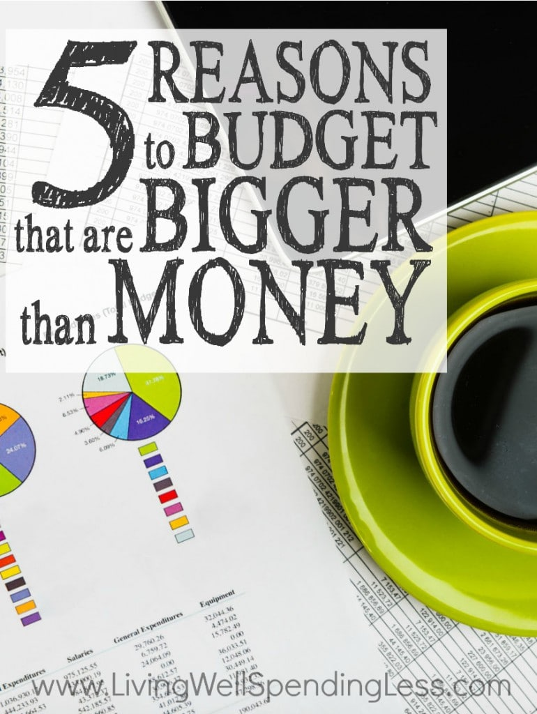 5 Reasons to Budget That are Bigger Than Money | Reasons You Need a Budget | Financial Management | Money Hacks | Budget and Saving | Emergency Fund