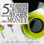 5 Reasons to Budget that are Bigger than Money Square