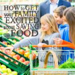 How to Get Your Family Excited About Saving on Food Square