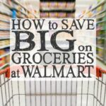 How to Save Big on Groceries at Walmart Square
