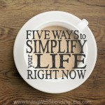 5 Ways to Simplify Your Life Right Now Square 1