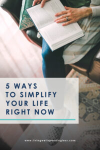 Ever feel like life is spiraling out of control? Take back your time and breathe a little easier with these 5 ways to simplify your life right now. #life #lifetips #simplifyyourelife #lifestyle