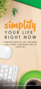 5 Ways to Simplify Your Life Right Now   Life Management   Ways To Simplify Your Life   Stress Free Life   Time Management