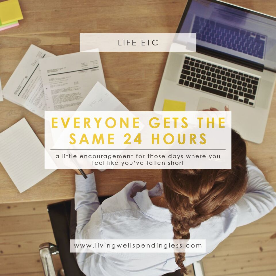 Everyone Gets the Same 24 Hours | Encouragement for the Weary Mom | Time Management Tips | Multitasking