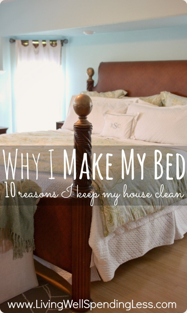 Why I Make My Bed {10 Reasons I Keep My House Clean}  Awesome motivation to clean your house if you've ever asked yourself what is the point of keeping a tidy house!
