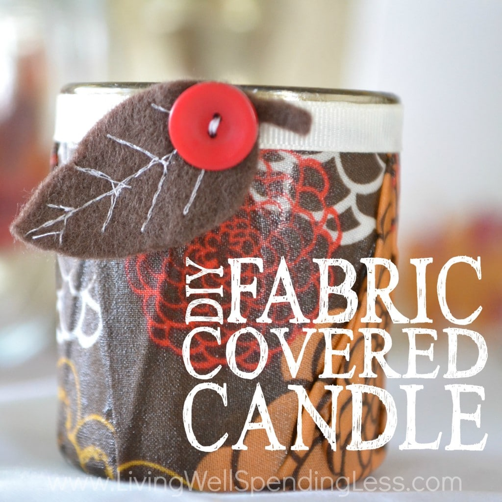 Learn how to create your own easy DIY Fabric-Covered Candle!