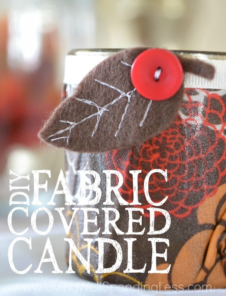 Have fun creating an easy DIY Fabric-Covered Candle!