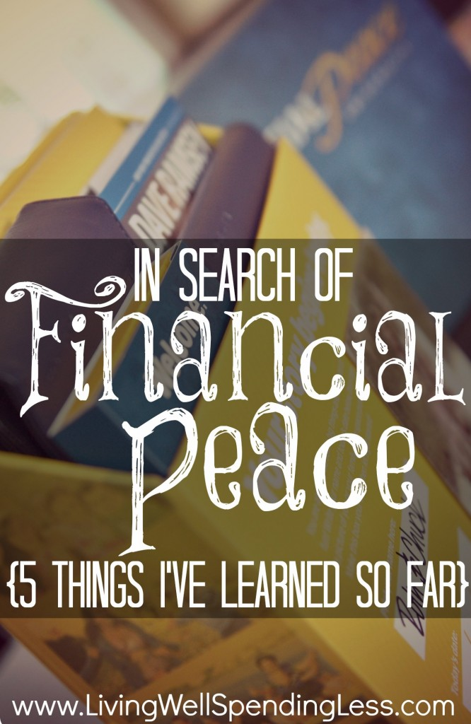 In Search of Financial Peace {5 Things I've Learned So Far}  Great tips for attaining true peace & stability in terms of money and personal finances--a must read!