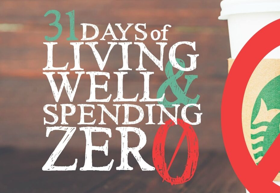 Join Us for 31 Days of Living Well & Spending Zero!