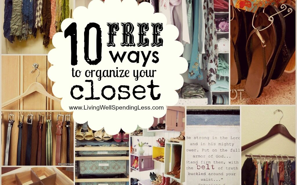 Organize Your Bedroom Closet Living Well Spending Less