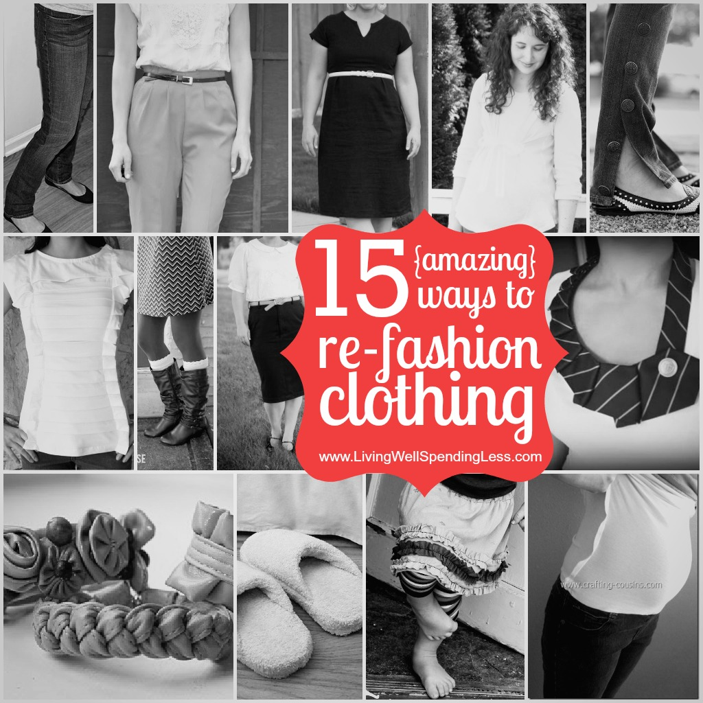 ReFashion Clothes | 31 Days of Living Well & Spending Zero | Clothing Refashion Tips | Creative DIY Clothing Hacks