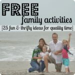 FREE family activities--25 fun & thrifty ideas for spending quality time with your kids #fun #family #activities