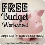 Free Budget Worksheet--simple steps for taking control of your money #31days of living well & spending zero #budget #worksheet #free #printable