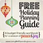 Free Holiday Planning Guide--a budget friendly workbook for a creating a holiday season filled peace & joy.  Includes budget worksheet, gift lists, menu planning & more #holiday #planning