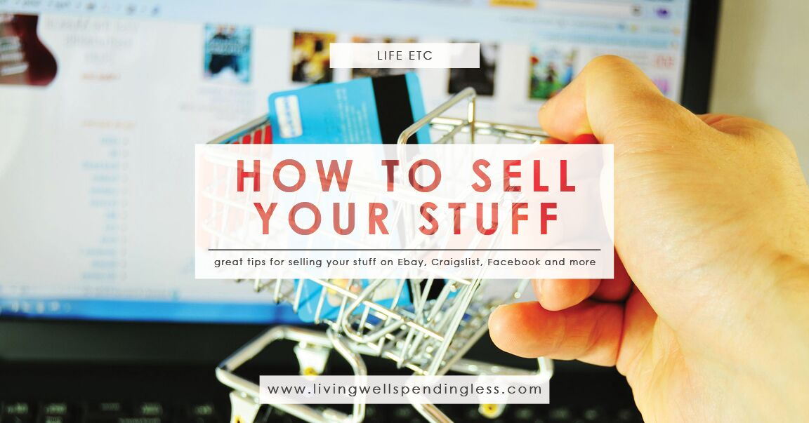 How to Sell Your Stuff Online | Living Well Spending Less®