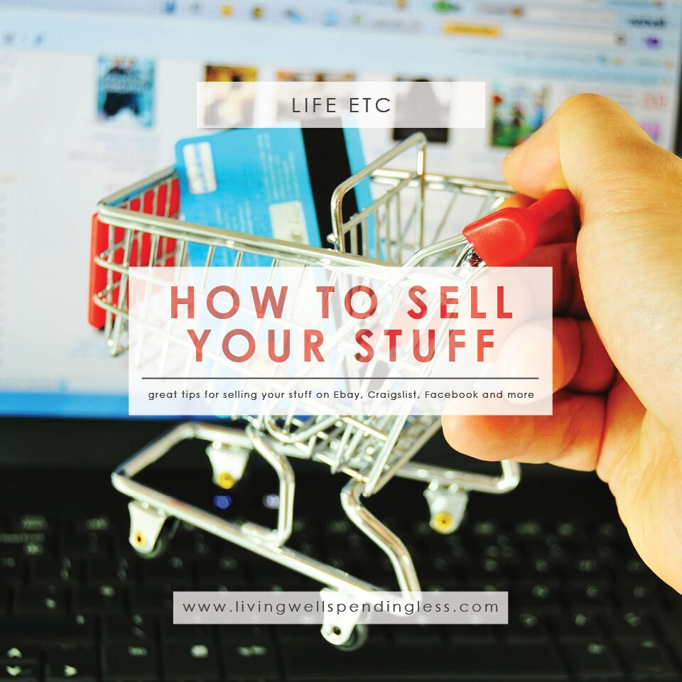 How to Sell Your Stuff | Guide to Selling | Sell Your Stuff | Ebay | Craigslist | Facebook Selling | Garage Sale