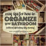 easy tips for how to organize your bathroom {without spending any money} #31days of living well & spending zero {day 13} #bathroom #organization