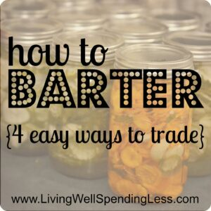 Try Bartering | 31 Days of Living Well & Spending Zero | Exchange of Deals and Services | Garage Sales | Online Selling | Community Food Swaps