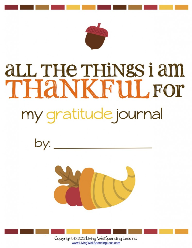 FREE Printable Gratitude Journal: All the Things I Am Thankful For.