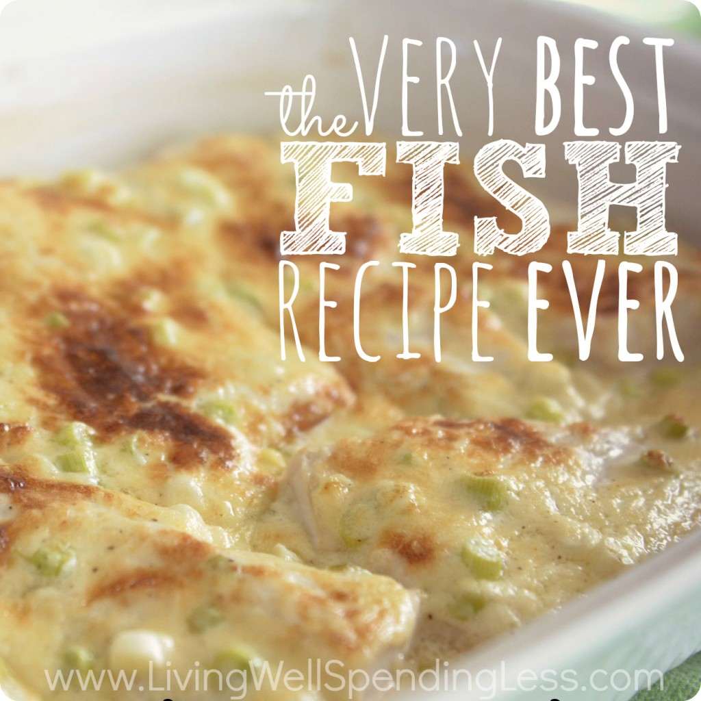 The Best Fish Recipe Ever!