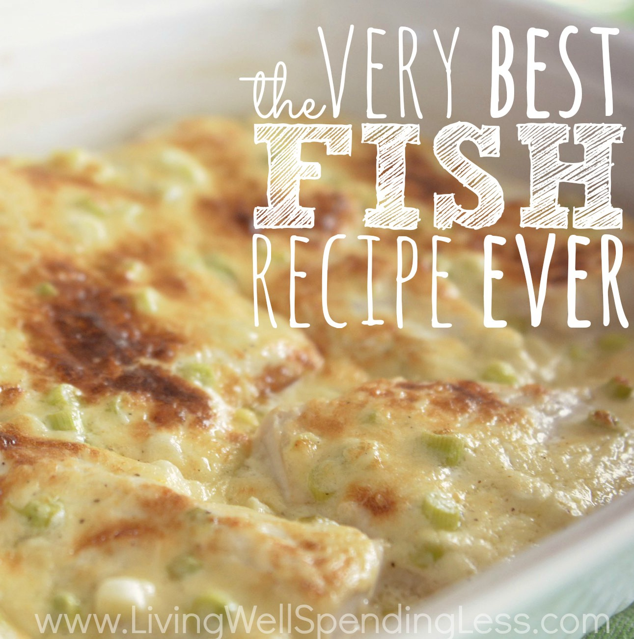 The Best Fish Recipe Ever Living Well Spending Less