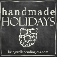 Handmade Holidays at LivingWellSpendingLess.com--cute & simple DiY ideas for holiday decor and gifts! #handmade #christmas #gifts #decorations