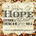 A Season of Hope {Experiencing a Joy Filled Christmas in an Imperfect World} #Christmas #Spirit #Joy