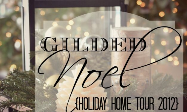 Gilded Noel Holiday Home Tour