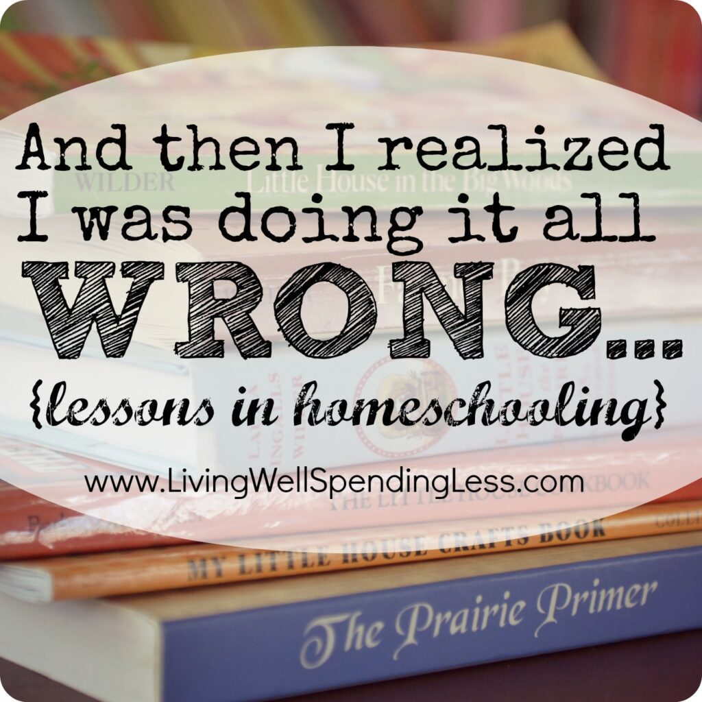 And Then I Realized I Was Doing It All Wrong: Lessons in Homeschooling | Homeschooling Tips | Homeschooling Hacks | Homeschool | Printable Planner | Study Plans | Study Tips | Education | Learning