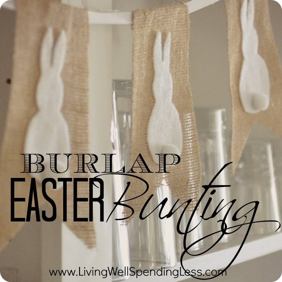 No Sew Burlap And Bunny Bunting Living Well Spending Less