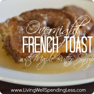 Overnight French Toast with Warm Maple Butter Syrup | Easy Overnight French Toast | Overnight French Toast Recipe | Warm Maple Butter Syrup Recipe