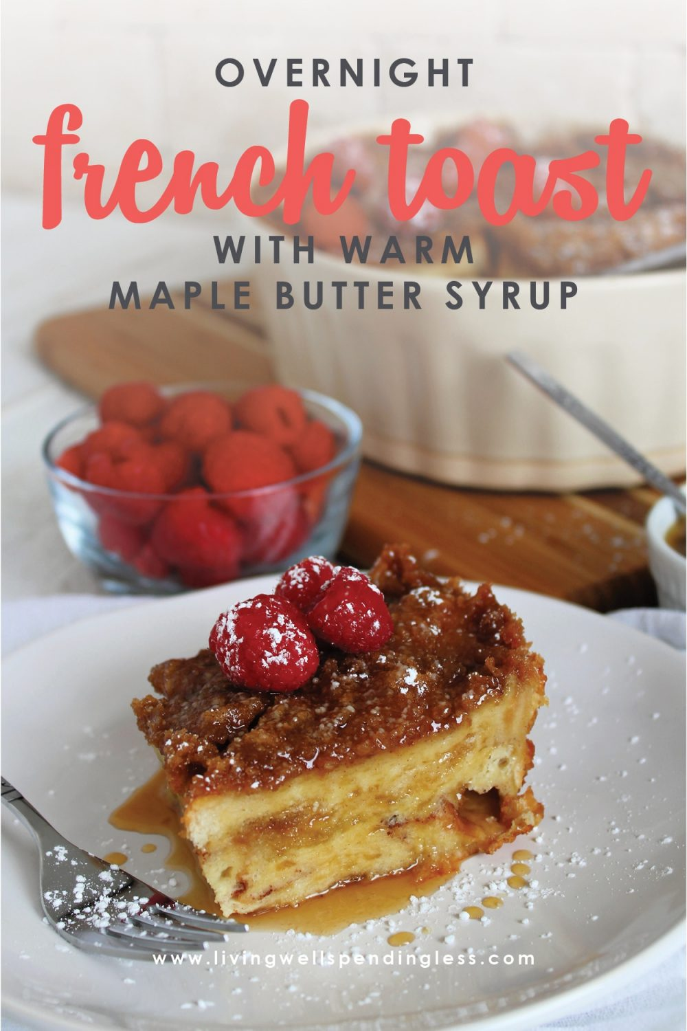Looking for the perfect brunch fare? This super easy overnight french toast has been my go-to recipe for years, and I always get a ton of requests for the recipe! Whip it up the night before, then bake just before serving for an effortless meal that your guests will rave about! Overnight French Toast with Warm Maple Butter Syrup | Easy Overnight French Toast | Overnight French Toast Recipe | Warm Maple Butter Syrup Recipe