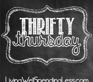 Thrifty Thursday {Week 6}