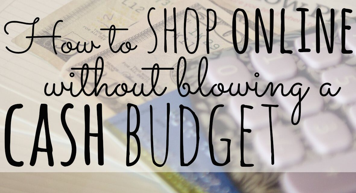 How to Shop Online Without Blowing a Cash Budget