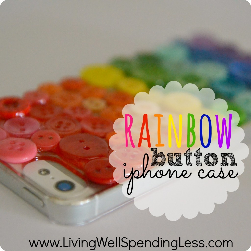 DiY Rainbow Button iPhone Case.  This is SO cute!  Make a custom iphone cover using a clear $5 cover and some spare buttons.