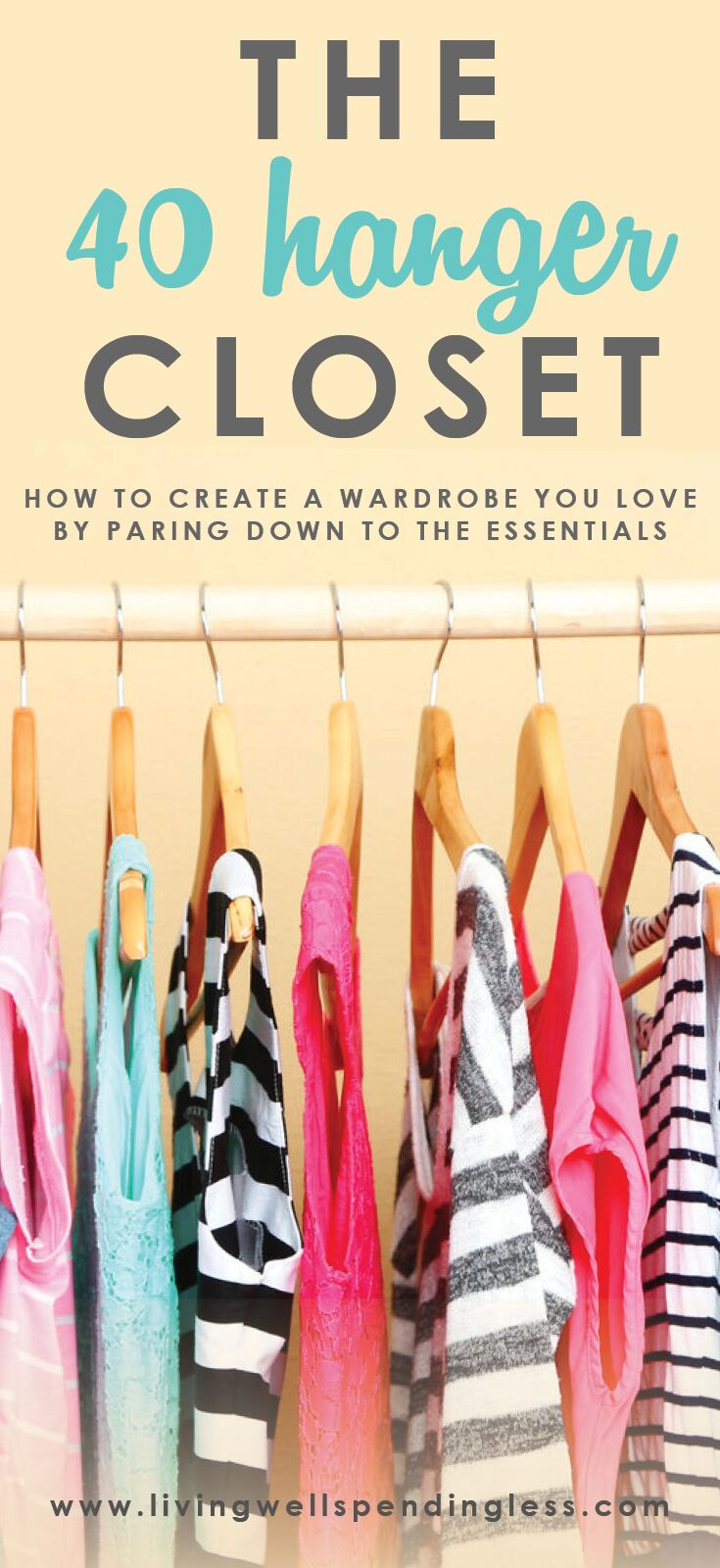 The 40 Hanger Closet: How To Create A Wardrobe You Love By Paring Down To